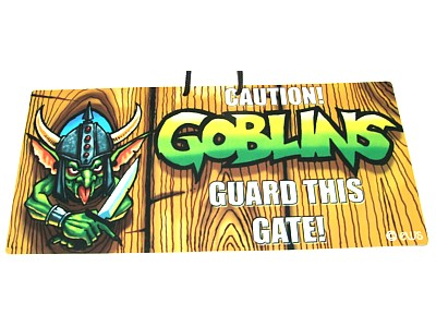 Goblins Guard This Gate Elite Sign