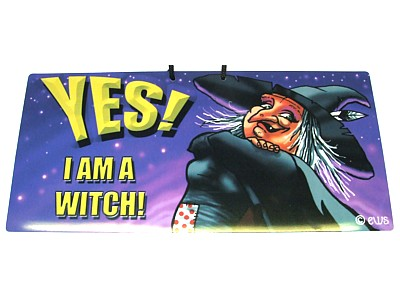 Yes! I am a Witch! Elite Sign