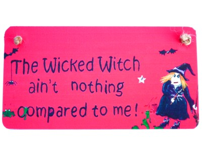 Wicked Witch Aint Nothing Wood & Fabric Witchy Sign