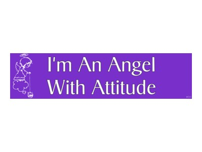 I'm an Angel with Attitude Bumper Sticker