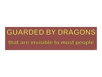 Guarded by Dragons that are invisible to most people Bump Stick - Click Image to Close