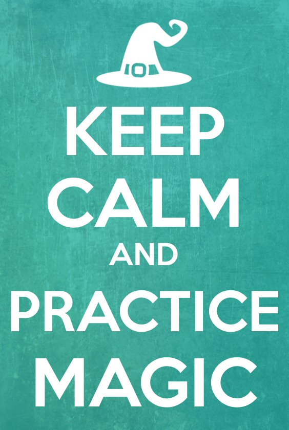 Keep Calm and Practice Magic