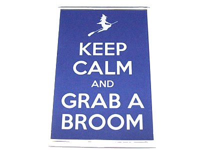 Keep Calm and Grab a Broom Magnet